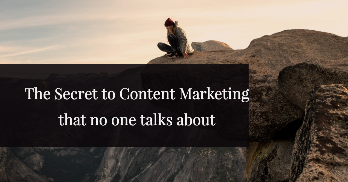 Secret to Content Marketing